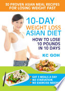 10-Day Weight Loss Asian Diet: How to Lose 10 Pounds In 10 Days