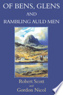 Of Bens  Glens and Rambling Auld Men