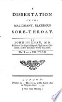 A Dissertation on the Malignant  Ulcerous Sore throat