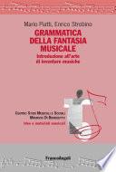 Grammatica della fantasia musicale. Introduzione all'arte di inventare musiche