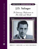 Critical Companion to J.D. Salinger: A Literary Reference to His Life and Work