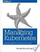 Managing Kubernetes : applications, managing this orchestration framework...