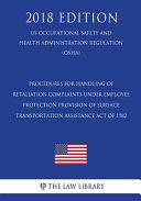 Procedures For The Handling Of Retaliation Complaints Under Section 219 Of The 2008 Consumer Product Safety Improvement Act Of 2008 Us Occupational Safety And Health Administration Regulation Osha 2018 Edition