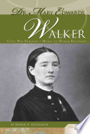 Dr. Mary Edwards Walker Earned A Medical Degree And Volunteered Her