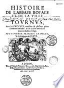 Histoire de l abbaye royale et de la ville de Tournus  avec les preuves   pi  ces d histoire rares