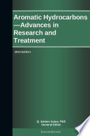 Aromatic Hydrocarbons Advances In Research And Treatment 2013 Edition book