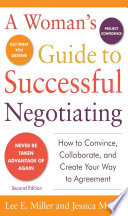 A Woman s Guide to Successful Negotiating  Second Edition