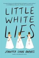Little White Lies (Debutantes, Book One) by Jennifer Lynn Barnes