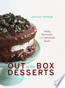 Out of the Box Desserts  Simply Spectacular  Semi Homemade Sweets
