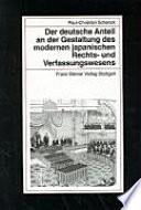 Der deutsche Anteil an der Gestaltung des modernen japanischen Rechts- und Verfassungswesens