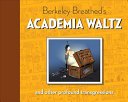 Berkeley Breathed s Academia Waltz and Other Profound Transgressions