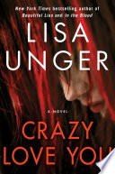 Crazy love you / Lisa Unger.