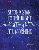 Second Star to the Right and Straight on  till Morning Journal Book PDF