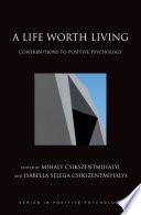 Ebook A Life Worth Living Epub Mihaly Csikszentmihalyi,Isabella Selega Csikszentmihalyi Apps Read Mobile