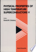 Physical Properties of High Temperature Superconductors V