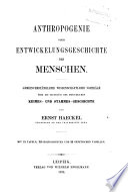 Anthropogenie  oder  Entwickelungsgeschichte des Menschen
