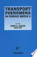 Transport Phenomena In Porous Media Ii book