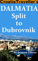 Croatia Traveller's Dalmatia: Split to Dubrovnik