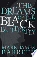 The Dreams of the Black Butterfly Black Butterfly Its Hypnotic Velvet Wings