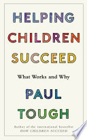 Helping Children Succeed : us to research showing that...
