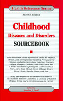 Childhood Diseases and Disorders Sourcebook