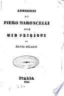 Addizioni di Piero Maroncelli alle mie prigioni di Silvio Pellico
