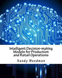 Intelligent Decision Making Models For Production And Retail Operations