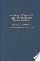 A History of Organized Labor in Panama and Central America