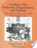 Laodicea Her Authority Organization And Destiny