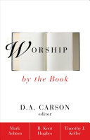 Ebook Worship by the Book Epub D. A. Carson,R. Kent Hughes,Mark Ashton,Timothy J. Keller Apps Read Mobile