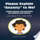 Please Explain Anxiety to Me  Simple Biology and Solutions for Children and Parents