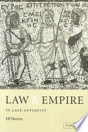 Law And Empire In Late Antiquity : in the later roman empire....