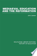 Mediaeval Education and the Reformation