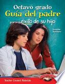 Octavo grado Guia del padre para el exito de su hijo  Spanish Version