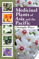 Medicinal Plants of Asia and the Pacific Of Asia And The Pacific Provides