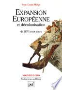 Expansion européenne et décolonisation de 1870 à nos jours Phenomenes Voisins Qui Souvent Coincident
