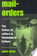 Mail-Orders The Fiction of Letters in Postmodern Culture