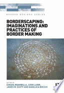 Borderscaping  Imaginations and Practices of Border Making