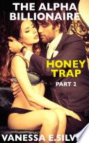 The Alpha Billionaire Honey Trap Part 2  Erotic Suspense Short Story