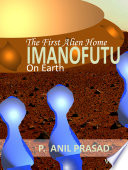 Ebook IMANOFUTU; The First Alien Home on Earth Epub P ANIL PRASAD Apps Read Mobile