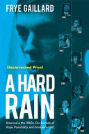 A Hard Rain : told decade by decade. author frye...
