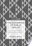 The Economics of Public Health Evaluating Public Health Interventions