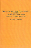 Drug and Alcohol Consumption as Functions of Social Structures