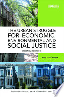 The Urban Struggle for Economic  Environmental and Social Justice