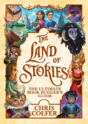 The Land Of Stories: The Ultimate Book Hugger's Guide : bestselling series. a combination travel guide,...