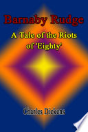 Barnaby Rudge  A Tale of the Riots of  Eighty