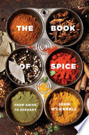 The Book of Spice  From Anise to Zedoary