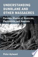 Understanding Dunblane and other Massacres