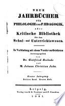 NEUE JAHRBUCHER FUR PHILOLOGIE UND PAEDAGOGIK, ODER KRITISCHE BIBLIOTEK FUR DAS SCHUL- UND UNTERICHTSWESEN