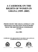 A casebook on the rights of women in Ghana  1959 2005